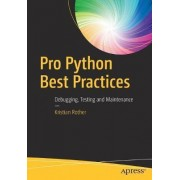 Pro Python Best Practices 2017 by Kristian Rother
