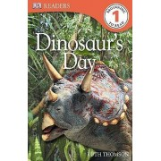 DK Readers L1: Dinosaur's Day by Thomson Ruth