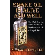 Snake Oil Is Alive and Well by M D Morton E Tavel