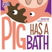 Pig Takes a Bath by Michael S. Dahl