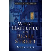 What Happened on Beale Street by Mary Ellis