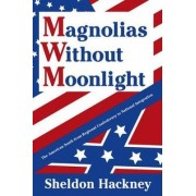 Magnolias Without Moonlight by Sheldon Hackney