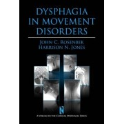 Dysphagia in Movement Disorders by John C. Rosenbek