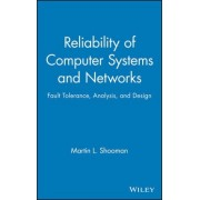 Reliability of Computer Systems and Networks by Martin L. Shooman