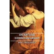 On Art And Connoisseurship by Max J. Friedlander