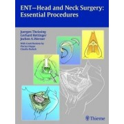 ENT Head and Neck Surgery: Essential Procedures by Juergen Theissing