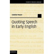 Quoting Speech in Early English by Colette Moore
