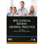 BMJ Clinical Review: General Practice by Babita Jyoti