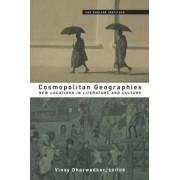 Cosmopolitan Geographies by Vinay Dharwadker