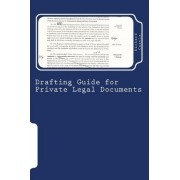 Drafting Guide for Private Legal Documents by MR Richard William Castle