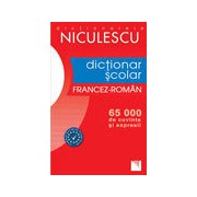 Dictionar scolar Francez-Roman (65.000 de cuvinte si expresii)