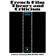 French Film Theory and Criticism: 1907-1929 v. 1 by Richard Abel