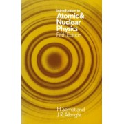 Introduction to Atomic and Nuclear Physics by Henry Semat