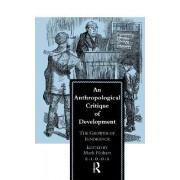 An Anthropological Critique of Development by Mark Hobart