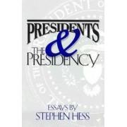 Presidents & the Presidency by Stephen Hess