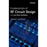 Fundamentals of RF Circuit Design with Low Noise Oscillators by Jeremy Everard
