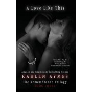 A Love Like This by Kahlen Aymes