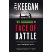 The Face of Battle by John Keegan
