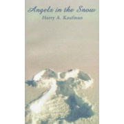 Angels in the Snow by Harry A. Kaufman