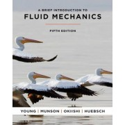A Brief Introduction to Fluid Mechanics by Donald F. Young