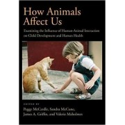 How Animals Affect Us by Peggy D. McCardle