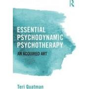 Essential Psychodynamic Psychotherapy by Teri Quatman