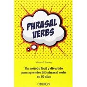 Mónica Tapia Stocker Phrasal verbs. Un método fácil y divertido para aprender 200 phrasal verbs en 50 días (Libros Singulares)