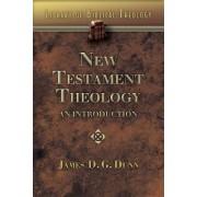 New Testament Theology by James D. G. Dunn