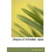 Glimpses of Unfamiliar Japan by Lafcadio Hearn