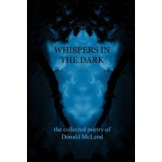 Whispers in the Dark: Collected Poems