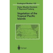 Vegetation of the Tropical Pacific Islands by Dieter Mueller-Dombois