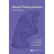 Statistical Thinking in Business by J. A. John