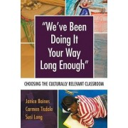 We've Been Doing It Your Way Long Enough by Janice Baines