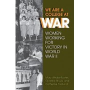 We are a College at War by Mary Weaks-Baxter