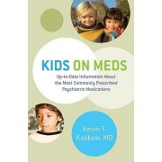 Kids on Meds by Kevin T. Kalikow