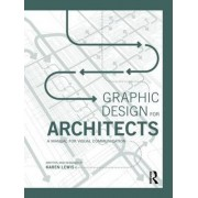 Graphic Design for Architects by Karen Lewis