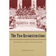 The Two Reconstructions by R.M. Valelly