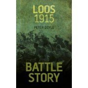 Battle Story Loos 1915 by Peter Doyle
