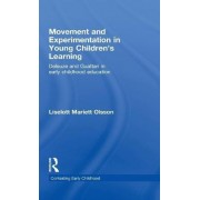 Movement and Experimentation in Young Children's Learning by Liselotte Borgnon