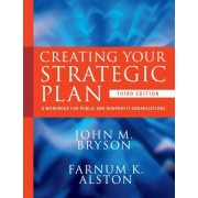 Creating Your Strategic Plan by John M. Bryson