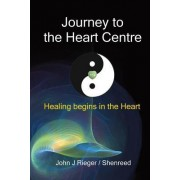 Journey to the Heart Centre: Healing Begins in the Heart