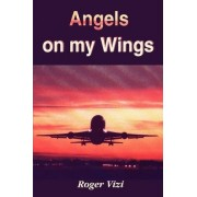 Angels on My Wings by Roger Vizi