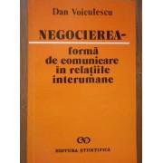 Negocierea Forma De Comunicare In Relatiile Interumane - Dan Voiculescu
