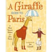 A Giraffe Goes to Paris by Mary Tavener Holmes
