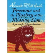 Precious and the Mystery of the Missing Lion by Alexander McCall Smith