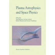 Plasma Astrophysics and Space Physics by J