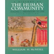 A History of the Human Community: Prehistory to 1500 v. 1 by William H. McNeill