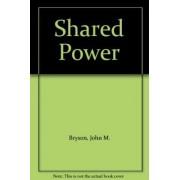 Shared Power by John M. Bryson