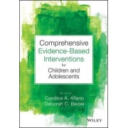 Comprehensive Evidence Based Interventions for Children and Adolescents by Candice A. Alfano