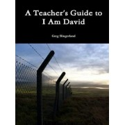 A Teacher's Guide to I am David by Greg Slingerland